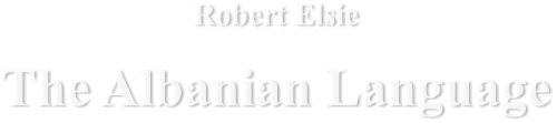 Robert Elsie The Albanian Language